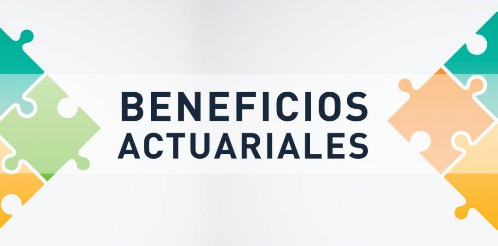 Beneficios Actuariales | ACTUARIA