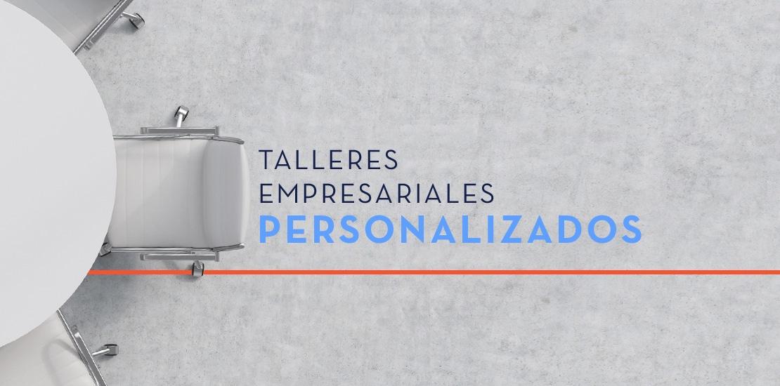 Ventajas Talleres Empresariales | ACTUARIA
