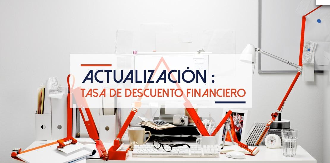 Actualización Tasa Descuento Financiero | ACTUARIA