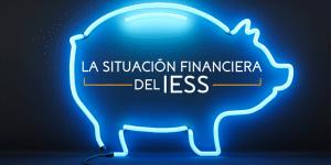 Situación Financiera IESS | ACTUARIA
