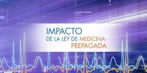 Efectos Financieros Ley Medicina Prepagada   ACTUARIA