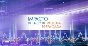 Efectos Financieros Ley Medicina Prepagada | ACTUARIA