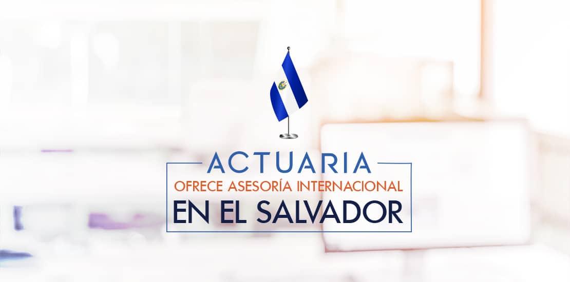 Asesoría Internacional El Salvador | ACTUARIA