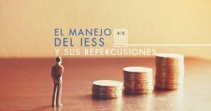 El Manejo del IESS y sus repercusiones | ACTUARIA