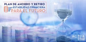 Plan Ahorro y Retiro | ACTUARIA