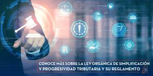 Ley Orgánica de Simplificación y Progresividad Tributaria | ACTUARIA