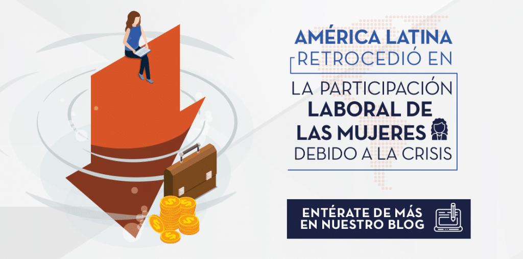 COVID-19_generó_un_retraso_en_los_Niveles_de_Particiáción_Laboral_de_las_mujeres   ACTUARIA