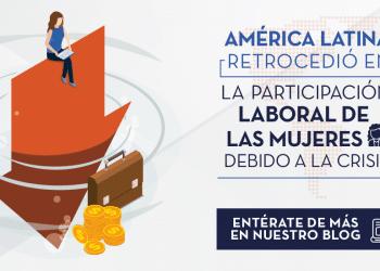 COVID-19_generó_un_retraso_en_los_Niveles_de_Particiáción_Laboral_de_las_mujeres | ACTUARIA